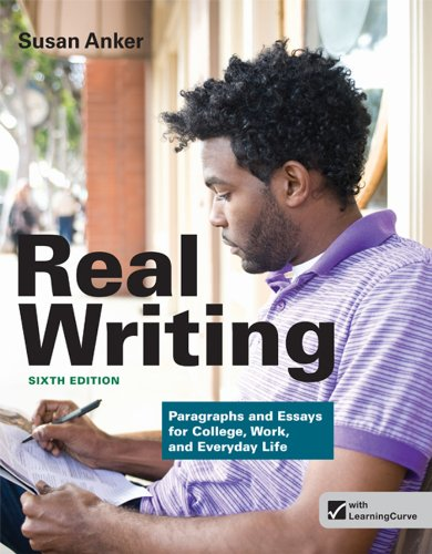 Real Writing Paragraphs and Essays for College, Work, and Everyday Life 6th 2013 edition cover