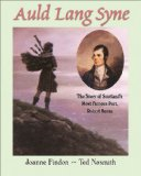 Auld Lang Syne The Story of Scotland's Most Famous Poet, Robert Burns N/A 9781550051216 Front Cover