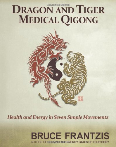 Dragon and Tiger Medical Qigong Develop Health and Energy in 7 Simple Movements  2010 9781556439216 Front Cover