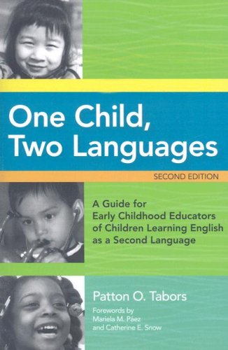 One Child, Two Languages A Guide for Early Childhood Educators of Children Learning English as a Second Language 2nd 2008 edition cover