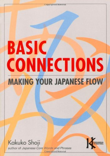 Basic Connections Making Your Japanese Flow N/A edition cover