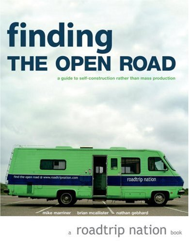 Finding the Open Road A Guide to Self-Construction Rather Than Mass Production  2005 edition cover