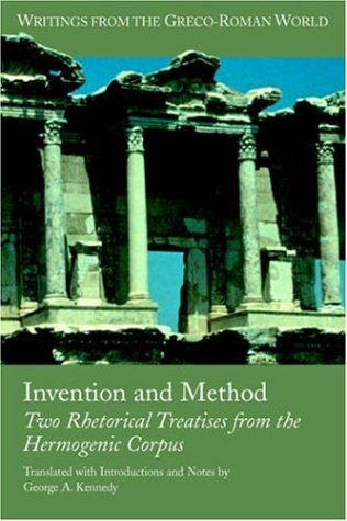 Invention and Method Two Rhetorical Treatises from the Hermogenic Corpus  2005 9781589831216 Front Cover