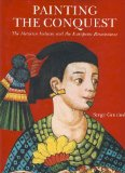 Painting the Conquest The Mexican Indians and the European Renaissance N/A 9782080135216 Front Cover