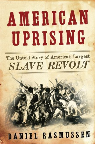 American Uprising The Untold Story of America's Largest Slave Revolt  2011 edition cover