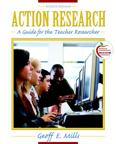 Action Research A Guide for the Teacher Researcher (with MyEducationLab) 4th 2011 9780138020217 Front Cover
