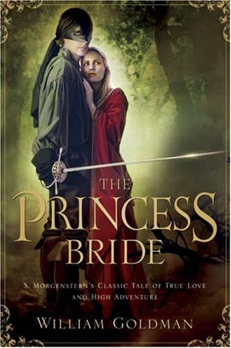Princess Bride S. Morgenstern's Classic Tale of True Love and High Adventure  2000 9780156035217 Front Cover