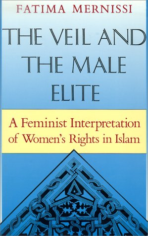 Veil and the Male Elite A Feminist Interpretation of Women's Rights in Islam  1991 edition cover