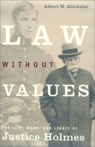Law Without Values The Life, Work, and Legacy of Justice Holmes  2002 9780226015217 Front Cover