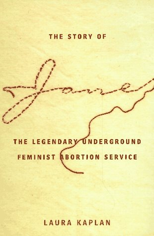 Story of Jane The Legendary Underground Feminist Abortion Service N/A edition cover