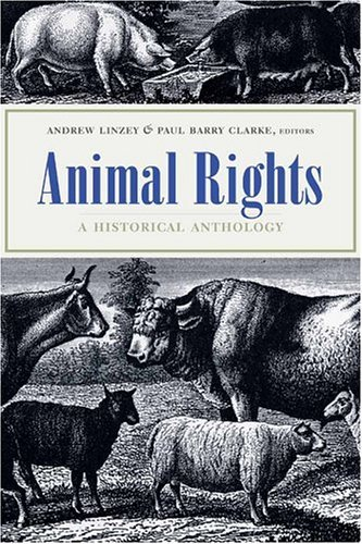 Animal Rights A Historical Anthology  2004 edition cover