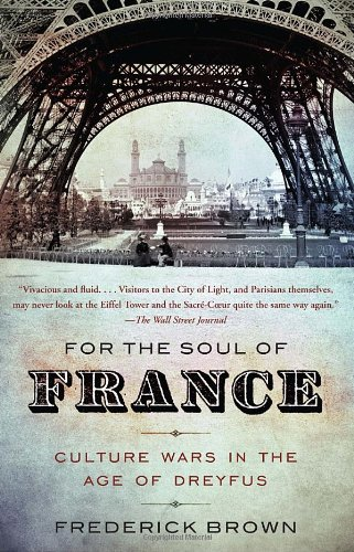 For the Soul of France Culture Wars in the Age of Dreyfus  2011 9780307279217 Front Cover