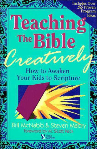Teaching the Bible Creatively : How to Awaken Your Kids to Scripture  1990 9780310529217 Front Cover