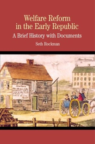 Welfare Reform in the Early Republic A Brief History with Documents  2003 edition cover