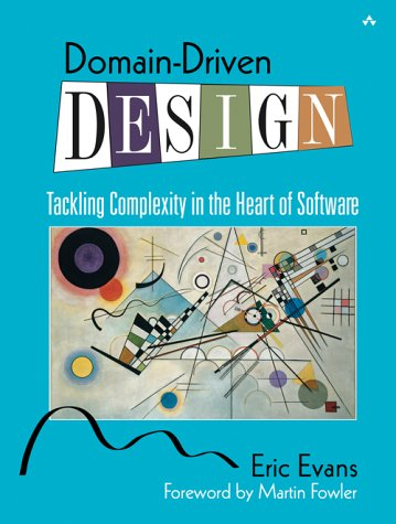 Domain-Driven Design Tackling Complexity in the Heart of Software  2004 edition cover