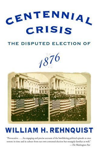 Centennial Crisis The Disputed Election Of 1876 N/A edition cover