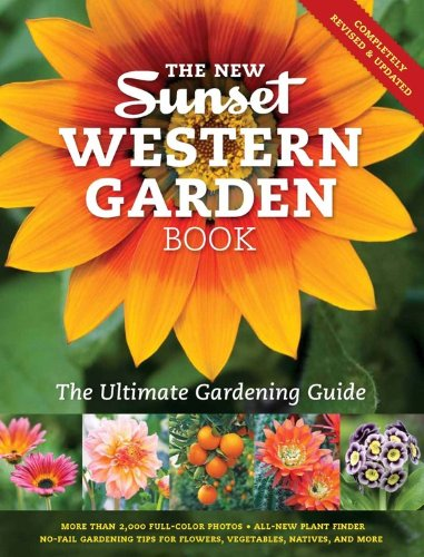 New Sunset Western Garden Book The Ultimate Gardening Guide N/A edition cover