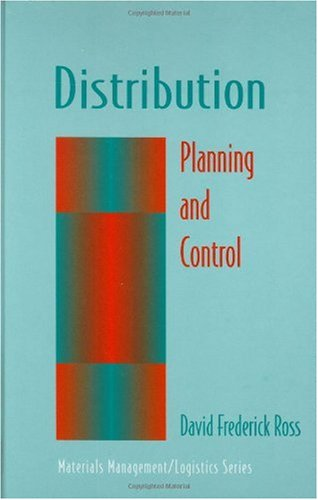Distribution Planning and Control: Logistics and Distribution Channel Management for the Year 2000  1996 edition cover