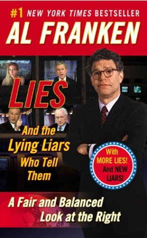 Lies and the Lying Liars Who Tell Them A Fair and Balanced Look at the Right  2004 edition cover