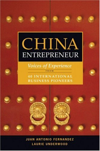 China Entrepreneur Voices of Experience from 40 International Business Pioneers  2009 9780470823217 Front Cover