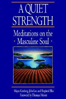 Quiet Strength Meditations on the Masculine Soul N/A 9780553351217 Front Cover