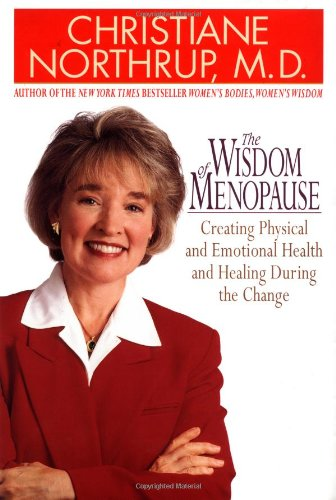 Wisdom of Menopause The Complete Guide to Physical and Emotional Health During the Change  2001 edition cover