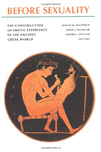 Before Sexuality The Construction of Erotic Experience in the Ancient Greek World  1992 edition cover