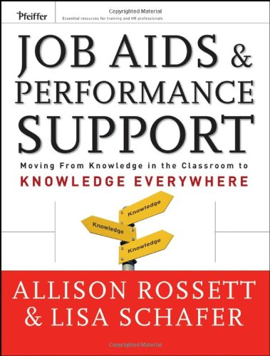 Job Aids and Performance Support Moving from Knowledge in the Classroom to Knowledge Everywhere 2nd 2006 (Revised) edition cover