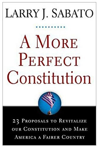 More Perfect Constitution 23 Proposals to Revitalize Our Constitution and Make America a Fairer Country N/A edition cover