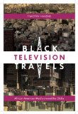 Black Television Travels African American Media Around the Globe  2013 edition cover