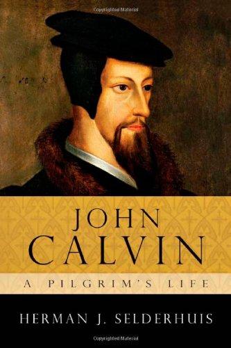 John Calvin A Pilgrim's Life  2009 edition cover