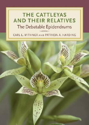 Cattleyas and Their Relatives The Debatable Epidendrums  2004 9780881926217 Front Cover