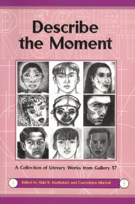 Describe the Moment A Collection of Literary Works from Gallery 37 N/A 9780883782217 Front Cover