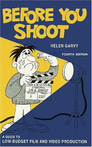 Before You Shoot A Guide to Low-Budget Film and Video Production 4th (Revised) edition cover
