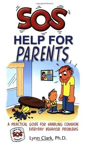 SOS Help for Parents A Practical Guide for Handling Common Behavior Problems 3rd 2005 edition cover