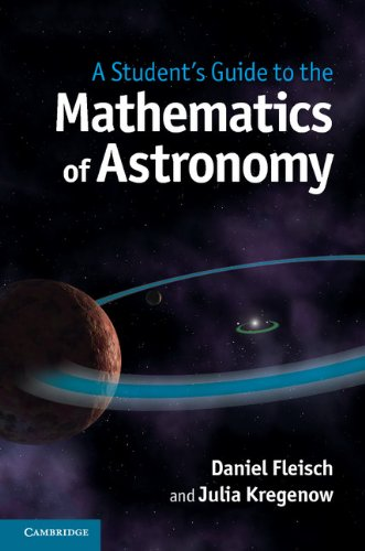 Student's Guide to the Mathematics of Astronomy   2013 edition cover