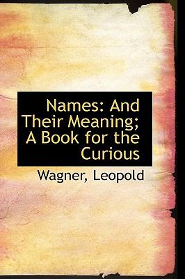 Names: And Their Meaning; a Book for the Curious  2009 edition cover