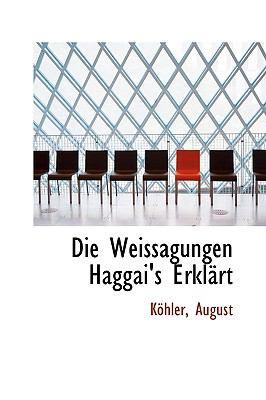 Die Weissagungen Haggai's Erklärt N/A 9781113381217 Front Cover