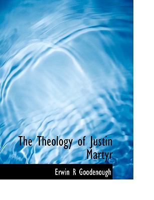 Theology of Justin Martyr N/A 9781113914217 Front Cover