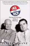 Ike and Dick Portrait of a Strange Political Marriage N/A edition cover