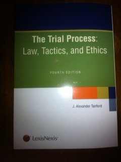 The Trial Process: Law, Tactics, and Ethics  2009 edition cover