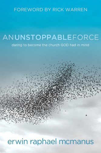 Unstoppable Force Daring to Become the Church God Had in Mind  2013 edition cover