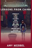 Lessons from China America in the Hearts and Minds of the World's Most Important Rising Generation N/A edition cover