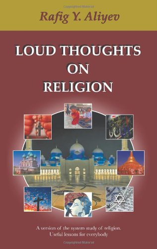 Loud Thoughts on Religion A Version of the System Study of Religion. Useful Lessons for Everybody  2013 9781490705217 Front Cover