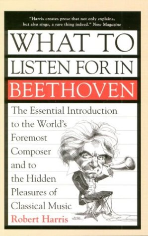 What to Listen for in Beethoven   2000 9781551990217 Front Cover