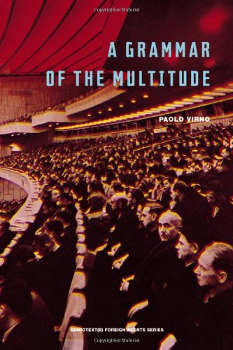 Grammar of the Multitude For an Analysis of Contemporary Forms of Life  2003 edition cover