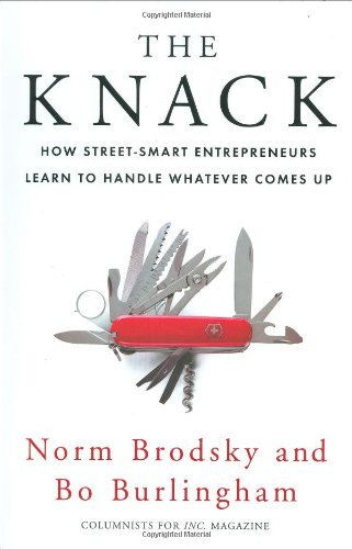 Knack How Street-Smart Entrepreneurs Learn to Handle Whatever Comes Up  2008 edition cover