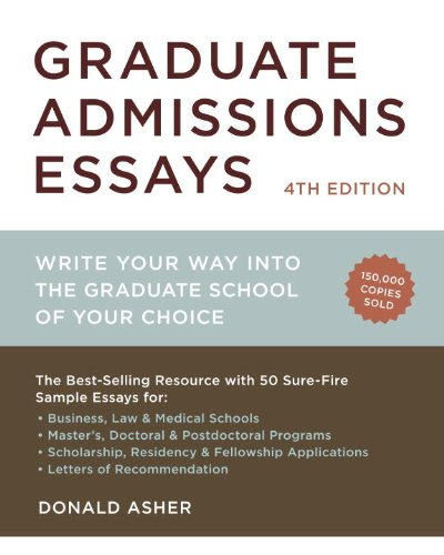 Graduate Admissions Essays, Fourth Edition Write Your Way into the Graduate School of Your Choice N/A edition cover