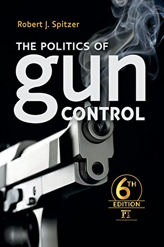 Politics of Gun Control Sixth Edition 6th 2016 (Revised) edition cover