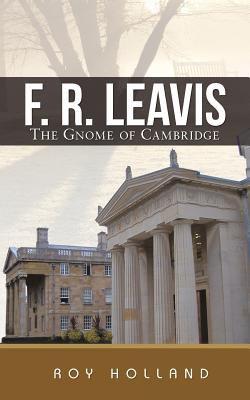 F. R. Leavis: The Gnome of Cambridge N/A edition cover